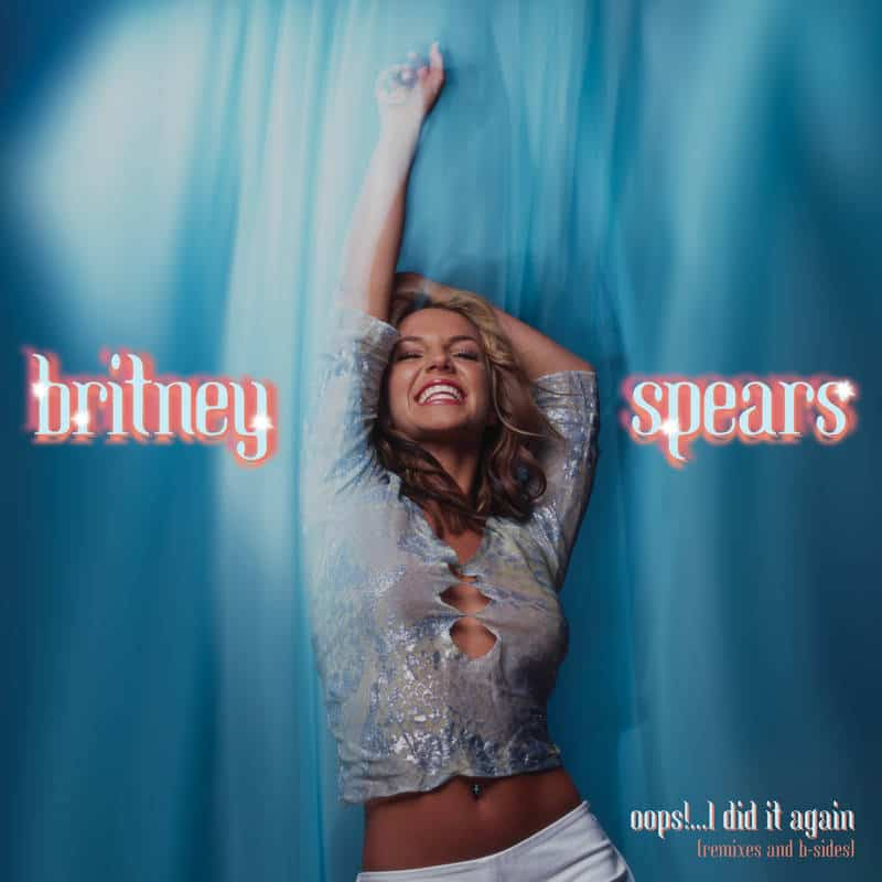 Britney Spears Oops!...I Did It Again (Remixes and B-Sides)