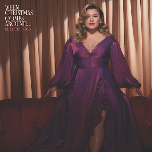 When Christmas Comes Around Kelly Clarkson
